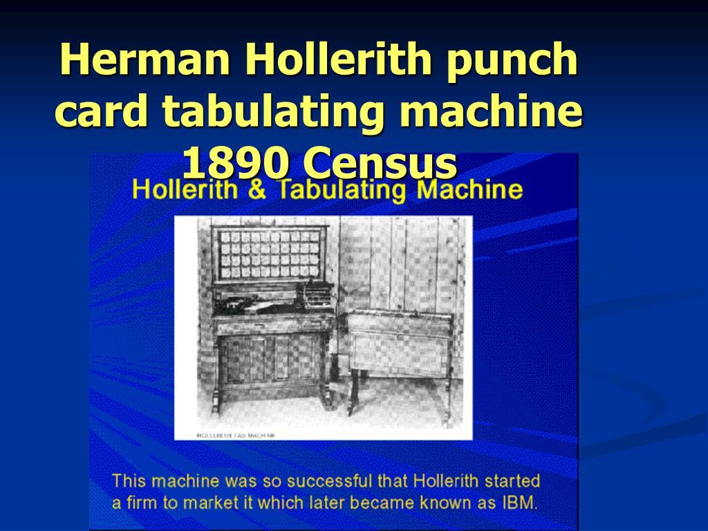 Herman Hollerith punch card tabulating machine