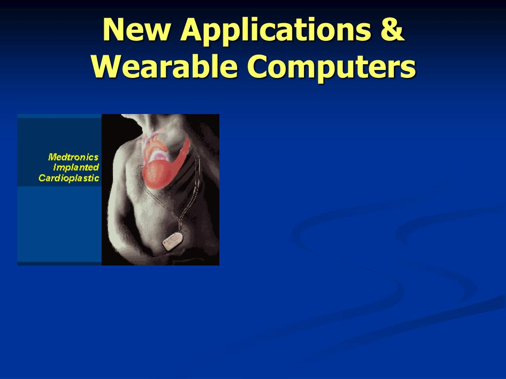 New Applications & Wearable Computers
