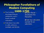 philosopher forefathers of modern computing 1600 1700