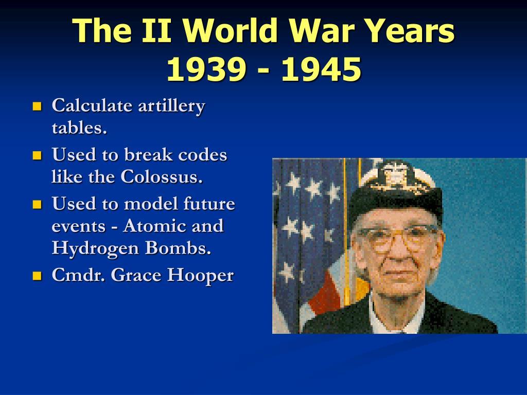 The II World War Years    1939 - 1945