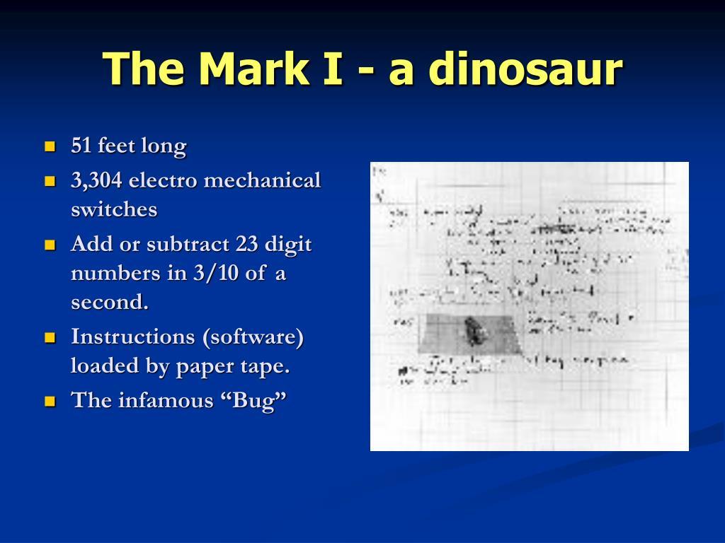 The Mark I - a dinosaur