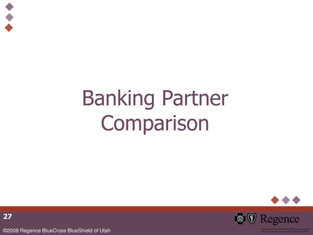 Banking Partner Comparison