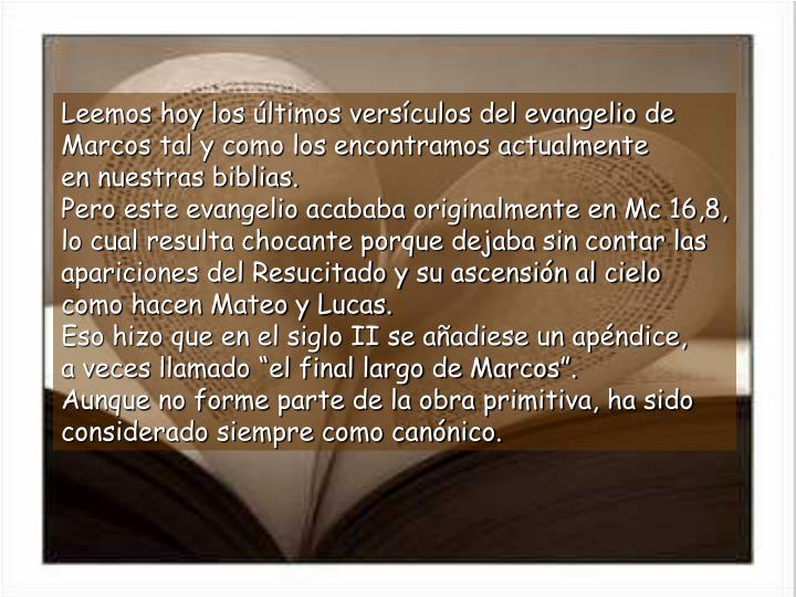 Leemos hoy los últimos versículos del evangelio de Marcos tal y como los encontramos actualmente