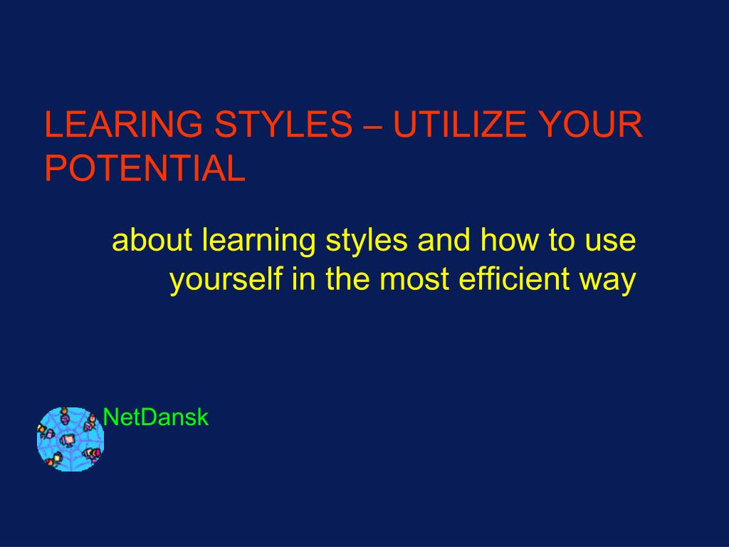 LEARING STYLES – UTILIZE YOUR POTENTIAL