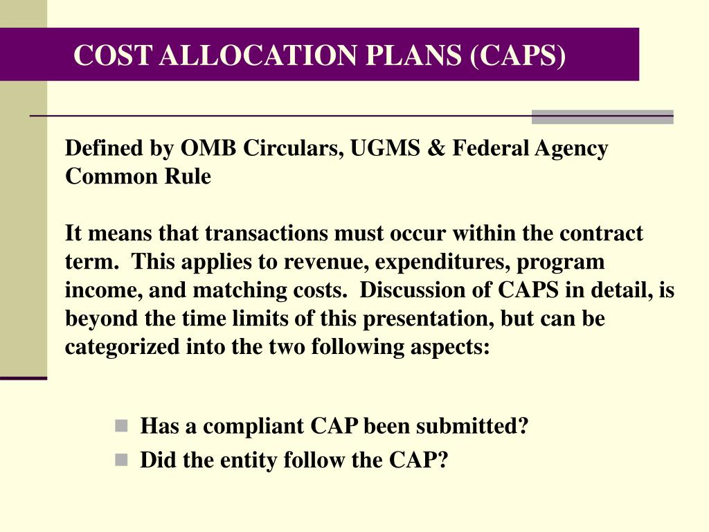 COST ALLOCATION PLANS (CAPS)