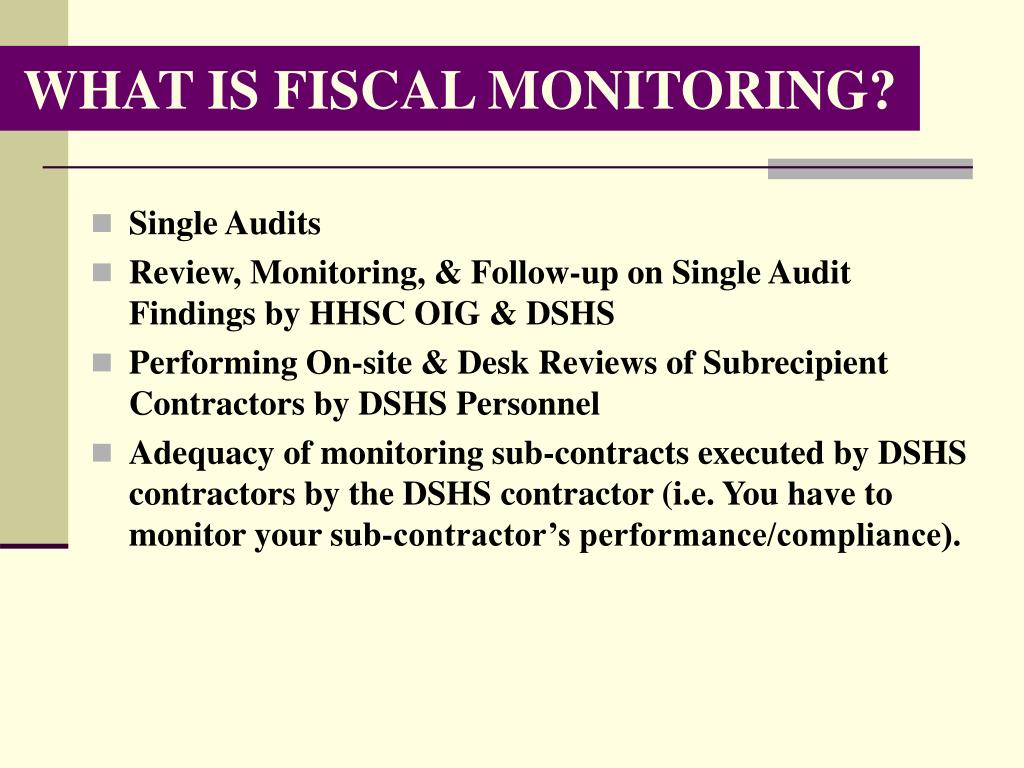WHAT IS FISCAL MONITORING?