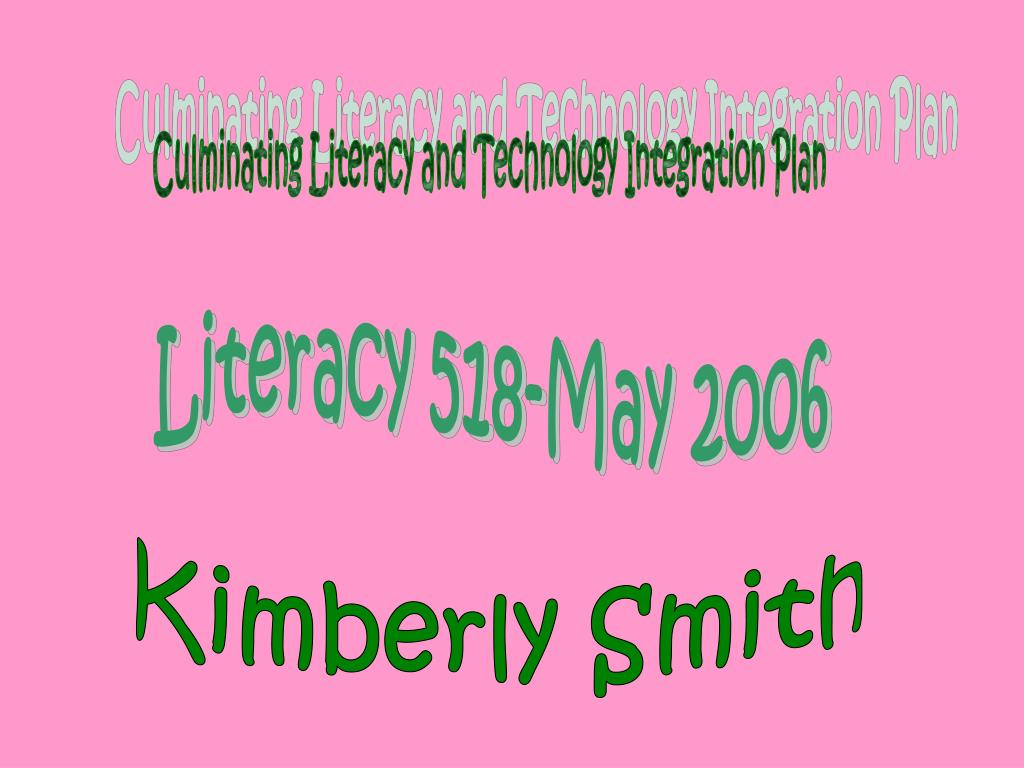 Culminating Literacy and Technology Integration Plan
