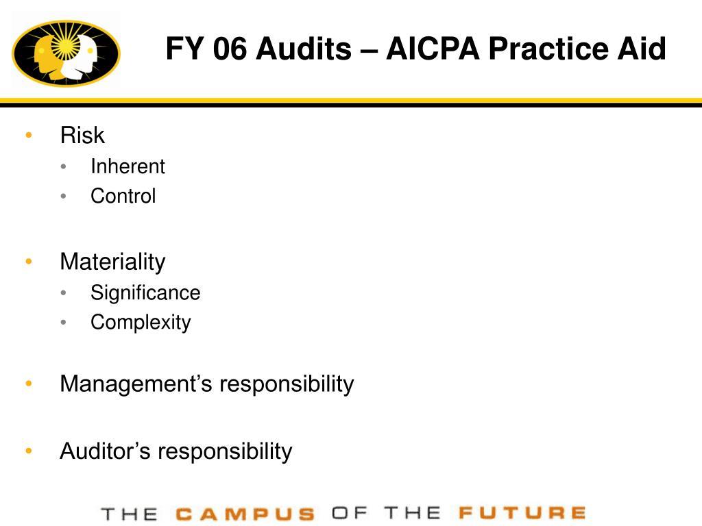 FY 06 Audits – AICPA Practice Aid