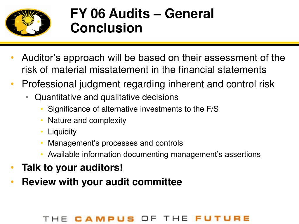 FY 06 Audits – General Conclusion