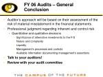 fy 06 audits general conclusion