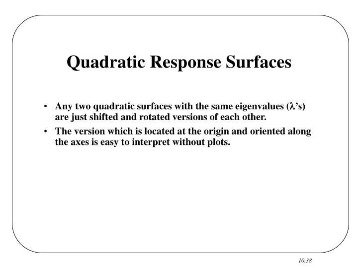 Quadratic Response Surfaces
