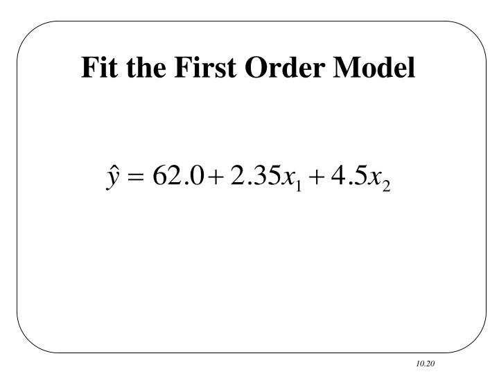 Fit the First Order Model