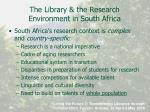 the library the research environment in south africa