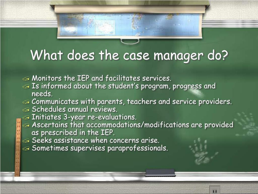 What does the case manager do?