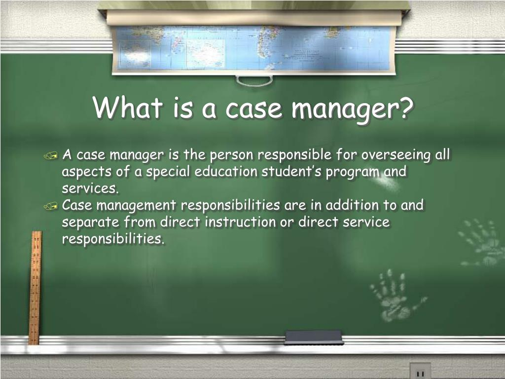 What is a case manager?