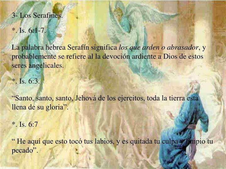 3- Los Serafines.