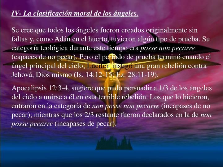 IV- La clasificación moral de los ángeles.