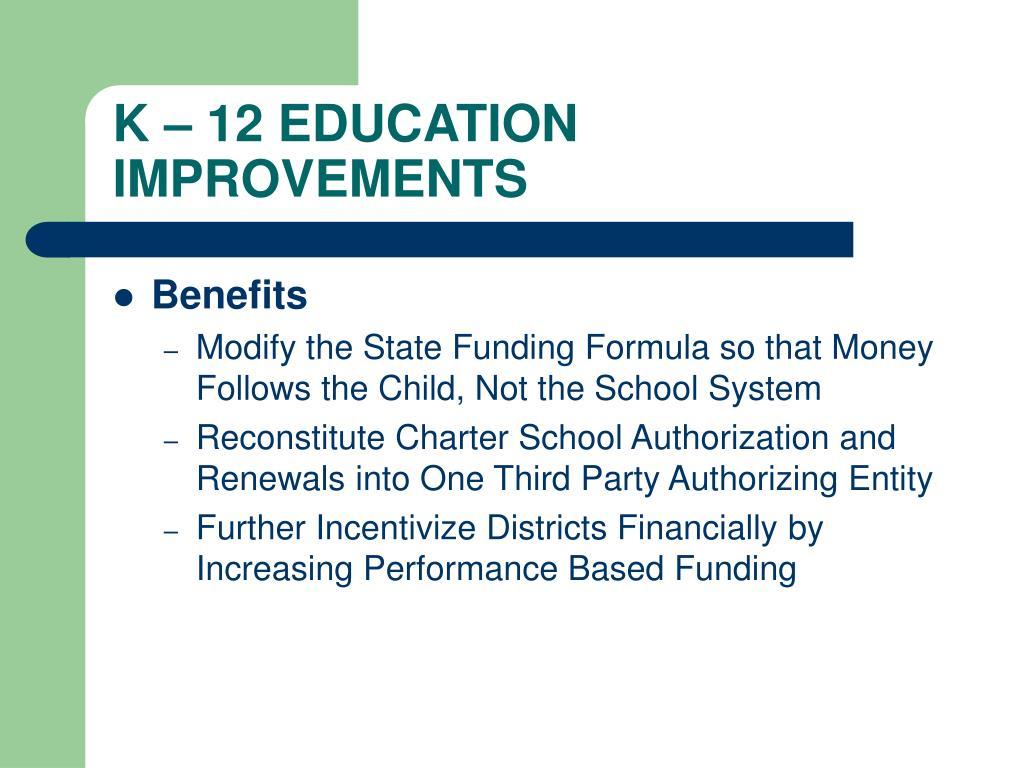 K – 12 EDUCATION IMPROVEMENTS