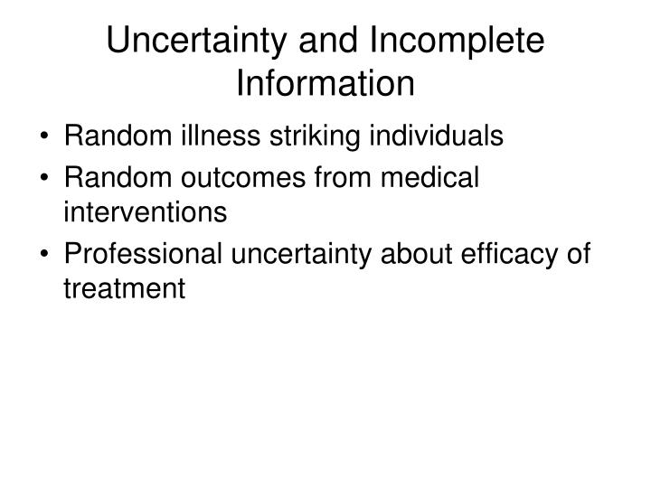 Uncertainty and Incomplete Information