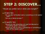 step 2 discover