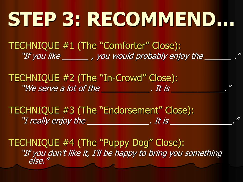 STEP 3: RECOMMEND…