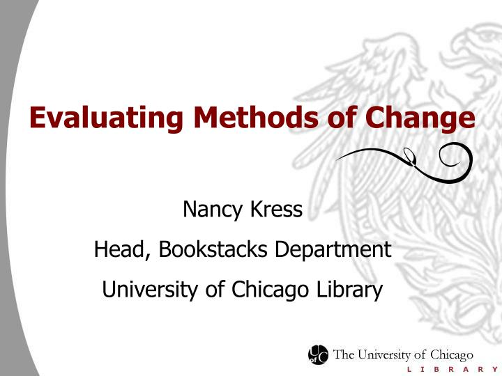 Evaluating Methods of Change