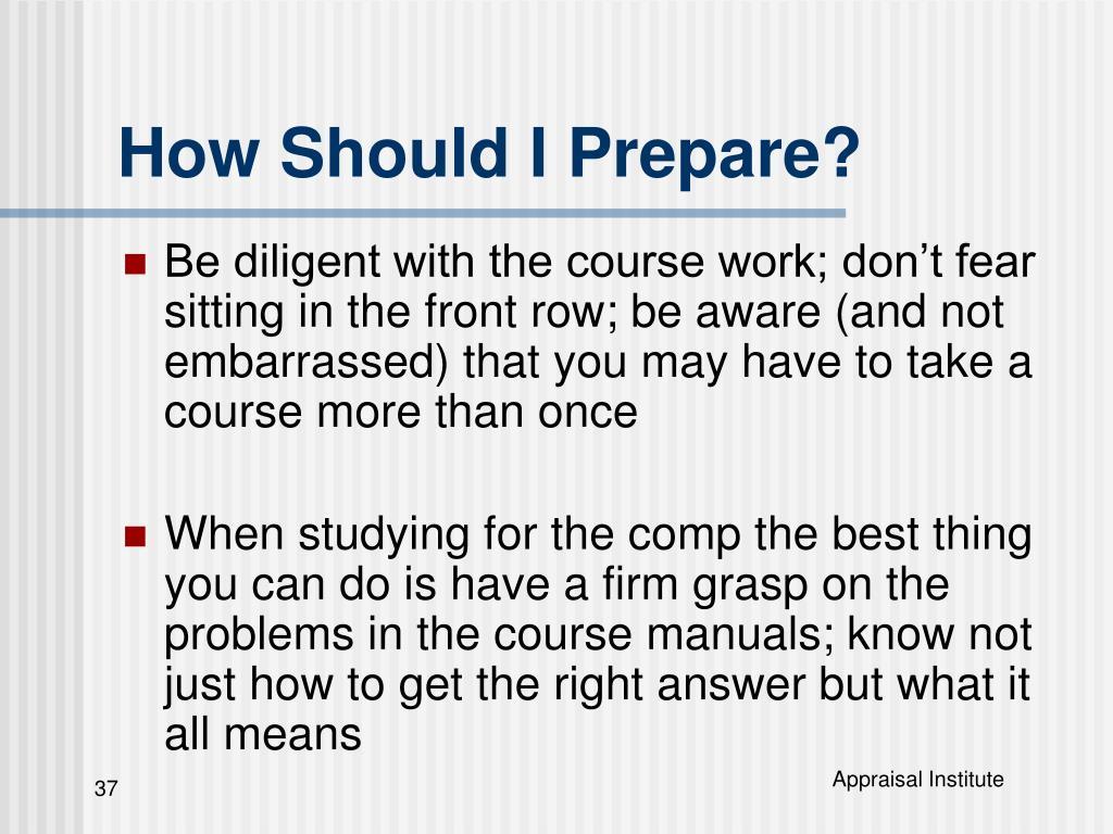 How Should I Prepare?