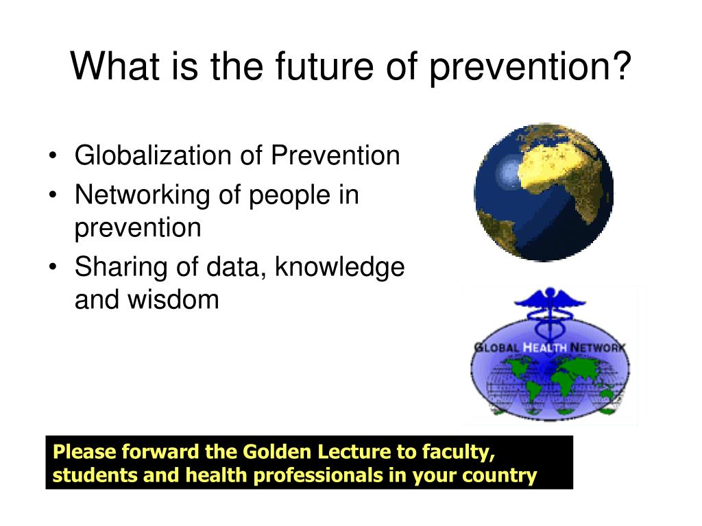 What is the future of prevention?