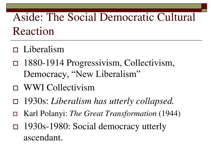 Aside: The Social Democratic Cultural Reaction