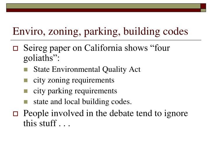 Enviro, zoning, parking, building codes