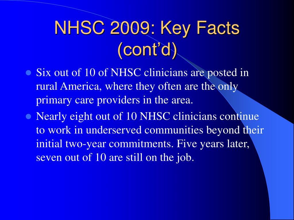 NHSC 2009: Key Facts (cont'd)