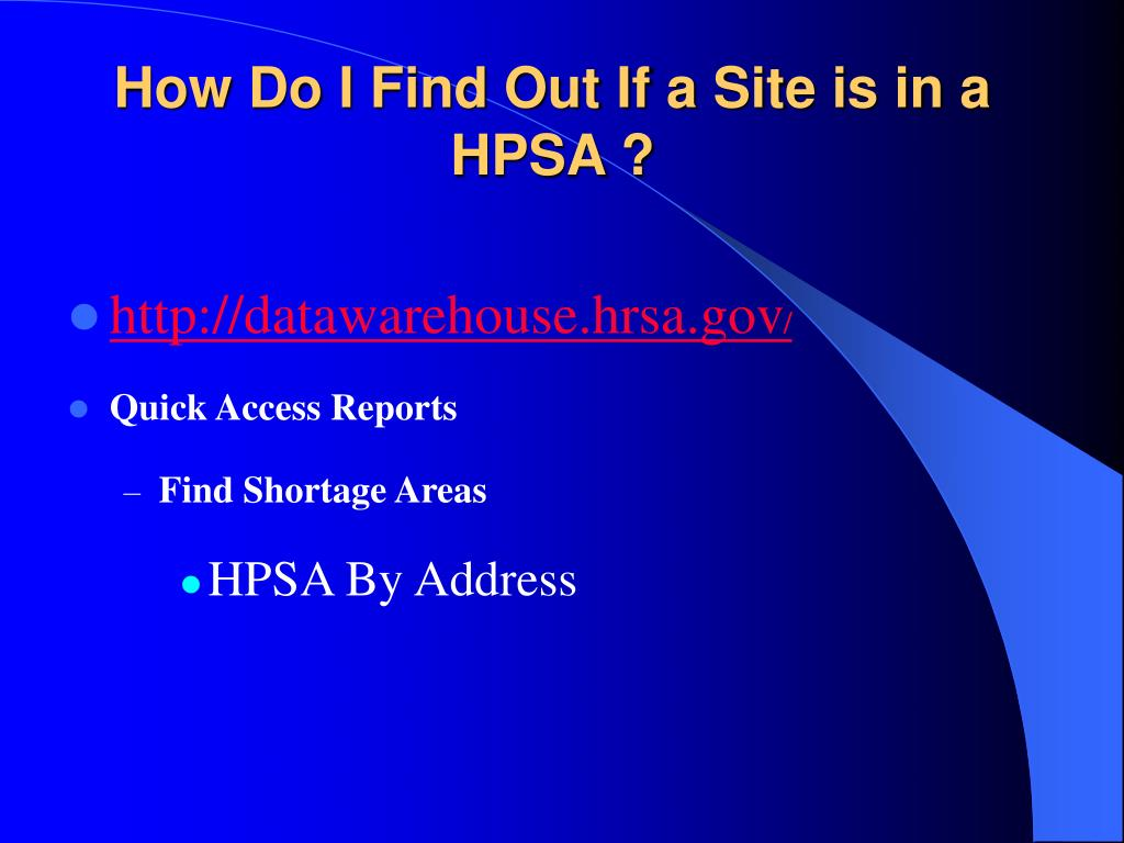 How Do I Find Out If a Site is in a HPSA ?