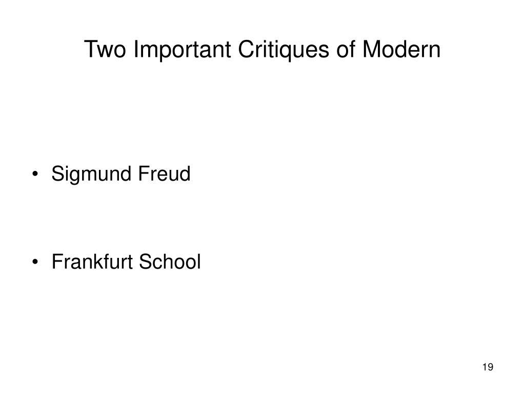 Two Important Critiques of Modern