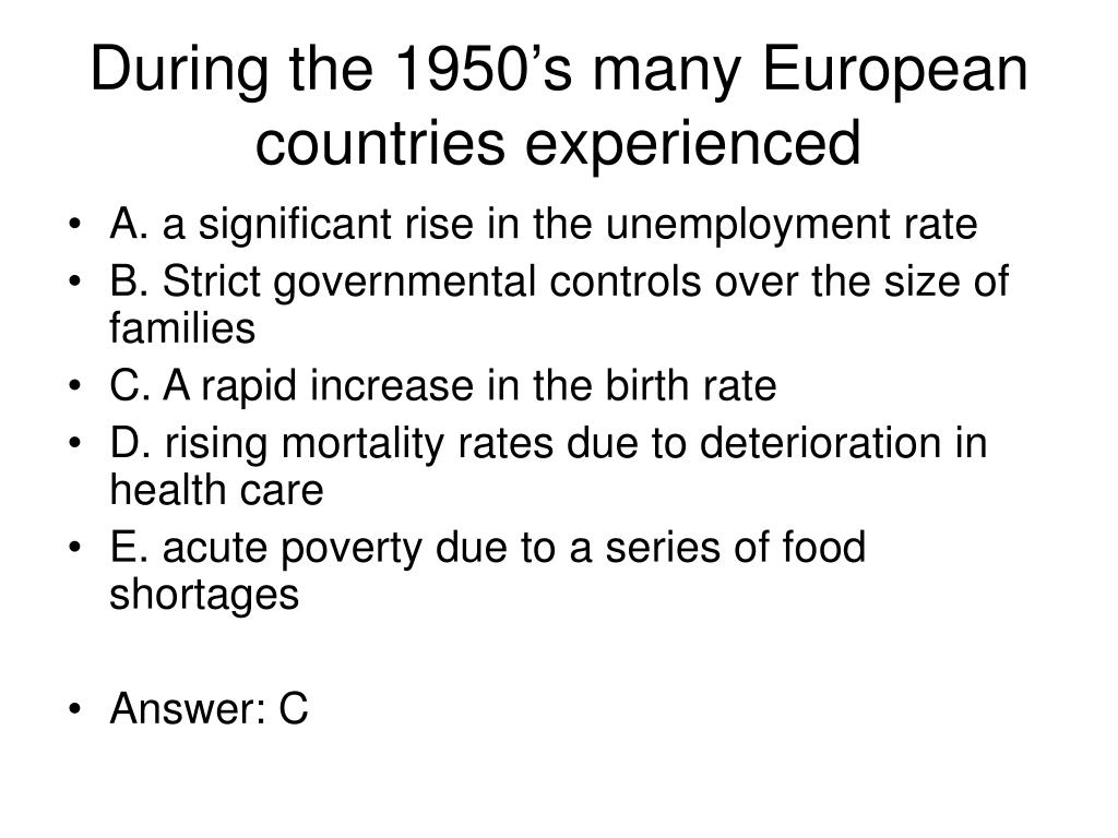 During the 1950's many European countries experienced