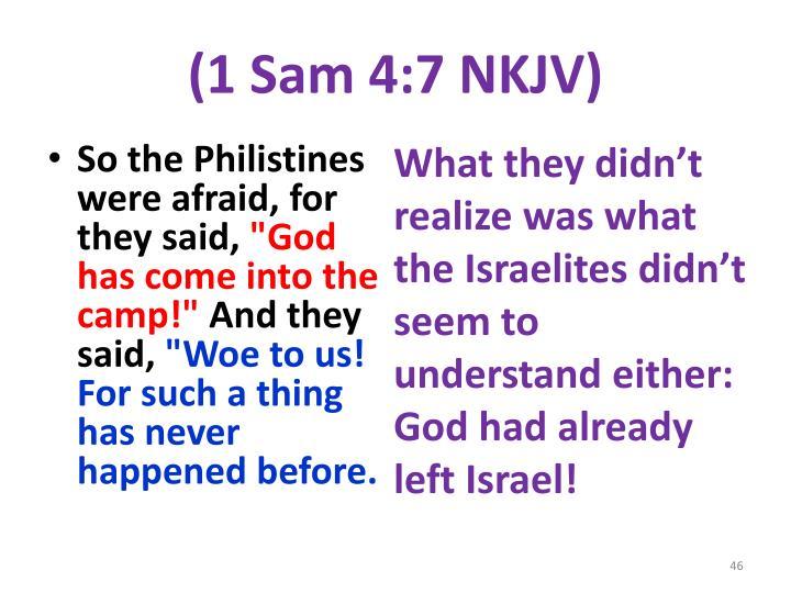 (1 Sam 4:7 NKJV)
