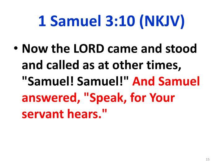 1 Samuel 3:10 (NKJV)