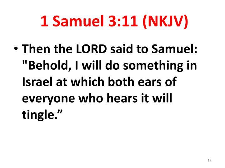 1 Samuel 3:11 (NKJV)