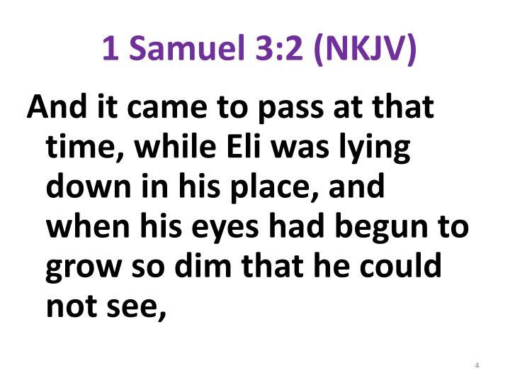 1 Samuel 3:2 (NKJV)