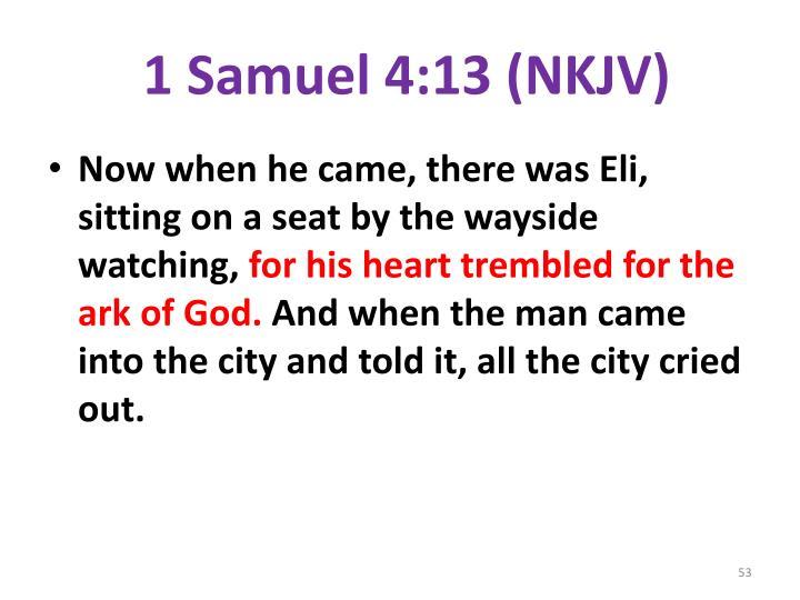 1 Samuel 4:13 (NKJV)