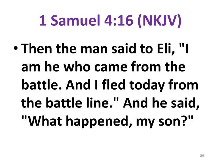 1 Samuel 4:16 (NKJV)