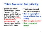 this is awesome god is calling