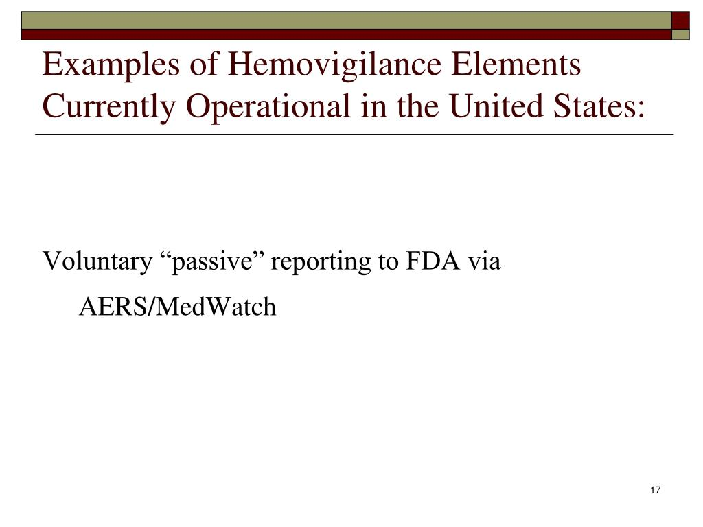 Examples of Hemovigilance Elements Currently Operational in the United States: