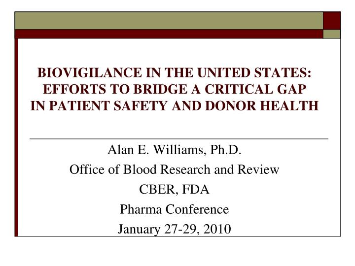 BIOVIGILANCE IN THE UNITED STATES: