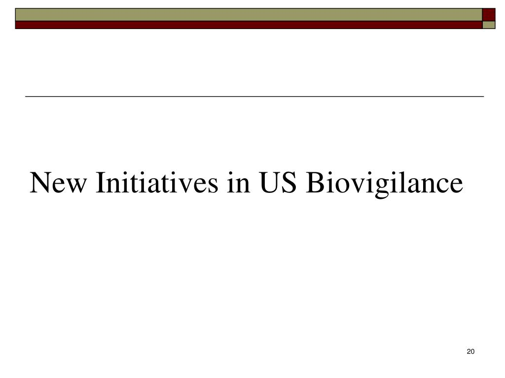 New Initiatives in US Biovigilance