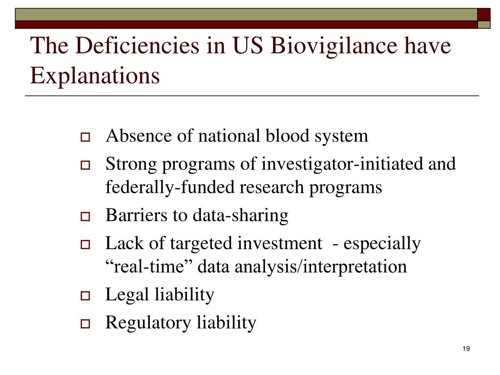 The Deficiencies in US Biovigilance have Explanations