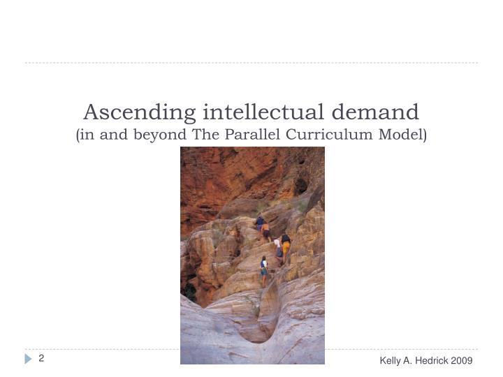 Ascending intellectual demand