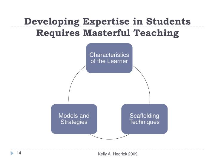 Developing Expertise in Students Requires Masterful Teaching