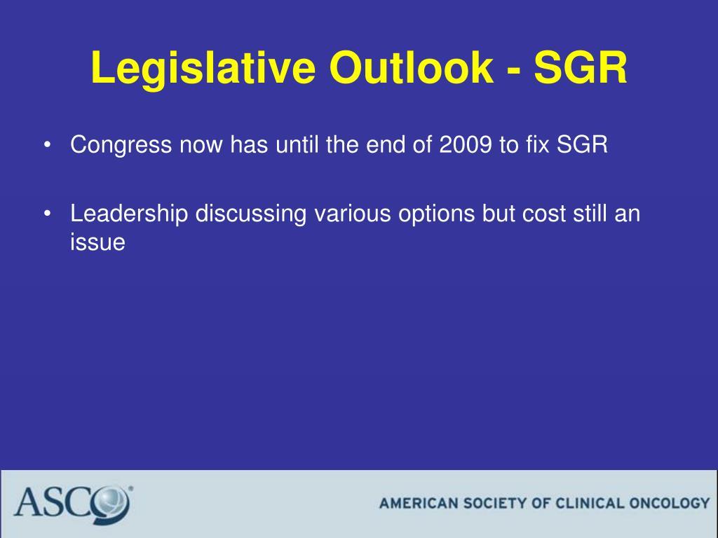 Legislative Outlook - SGR