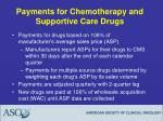 payments for chemotherapy and supportive care drugs