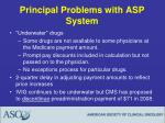 principal problems with asp system